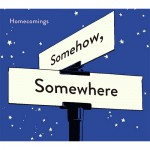 Homecomings_somehow,-somewhere